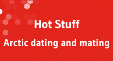 Hot Stuff- Arctic dating and mating